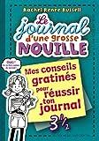 Le journal d'une grosse nouille, Tome 03: Mes conseils gratinés pour réussir son journal