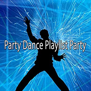 Party Dance Playlist Party