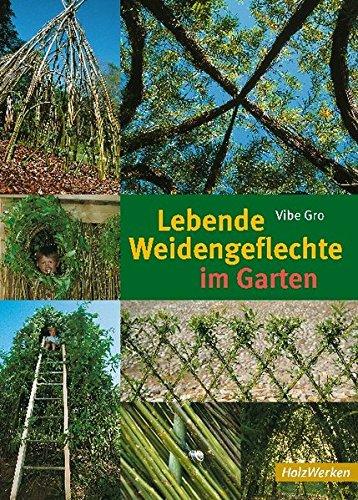 Lebende Weidengeflechte im Garten (HolzWerken)