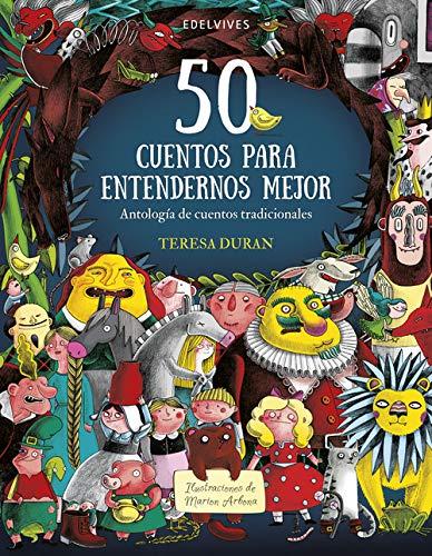 50 cuentos para entendernos mejor: Antología de cuentos tradicionales (Álbumes ilustrados)
