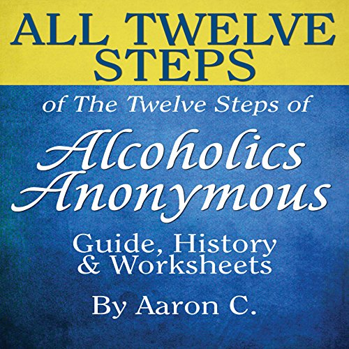 All Twelve Steps of the Twelve Steps of Alcoholics Anonymous cover art