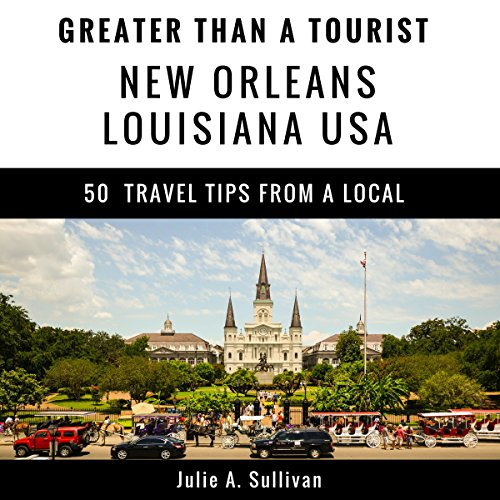 Greater Than a Tourist: New Orleans, Louisiana, USA audiobook cover art