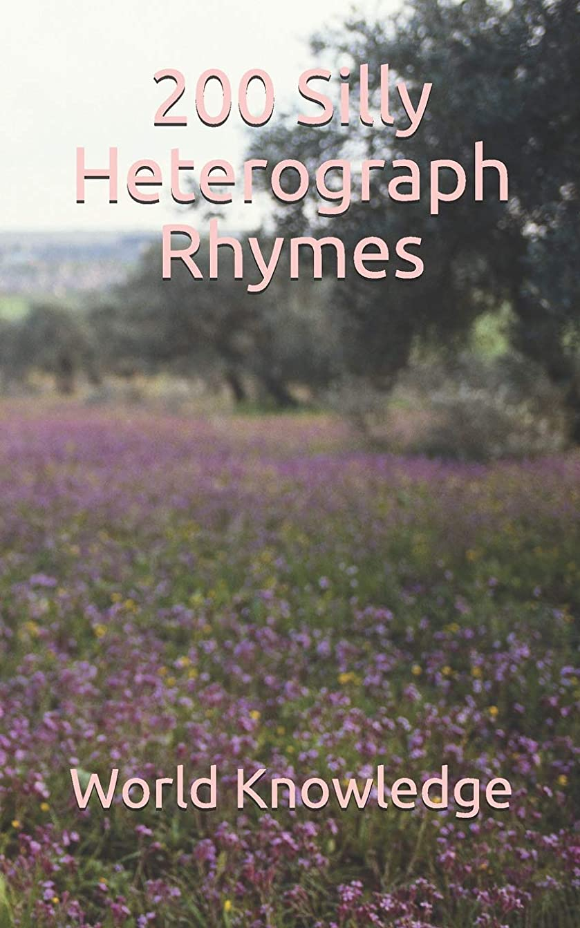 200 Silly Heterograph Rhymes