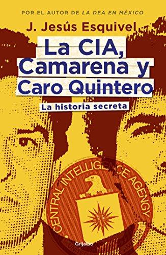 La CIA, Camarena y Caro Quintero: La historia secreta eBook ...