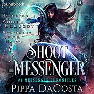 Shoot the Messenger: A Paranormal Space Fantasy     Messenger Chronicles Series, Book 1              By:                                                                                                                                 Pippa DaCosta                               Narrated by:                                                                                                                                 Annie Ellicott,                                                                                        Jeff Hays                      Length: 8 hrs and 42 mins     48 ratings     Overall 4.2