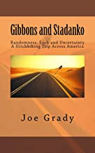 Gibbons and Stadanko: Randomness, Luck and Uncertainty -- A Hitchhiking Trip Across America