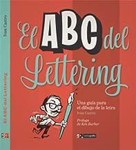 ABC DEL LETTERING UNA GUIA PARA EL DIBUJO DE LA LETRA
