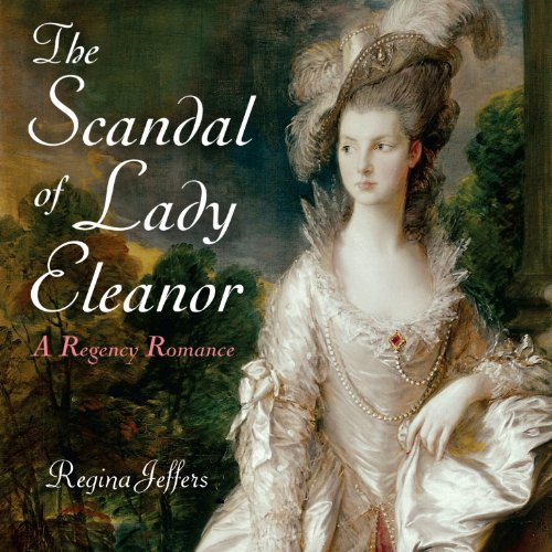 Couverture de The Scandal of Lady Eleanor