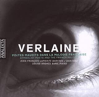 ヴェルレーヌの詩による歌曲集 (Verlaine Symbolist Poets and The French Melodie / Jean-Francois Lapointe, Louise-Andree Baril) [輸入盤]