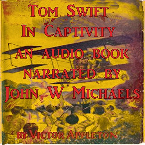 Tom Swift in Captivity audiobook cover art