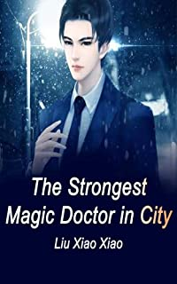 The Strongest Magic Doctor in City: Volume 21 (English Edition)