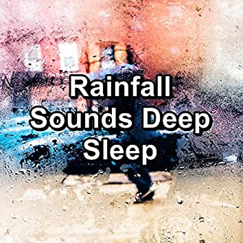 Rainfall Sounds Deep Sleep
