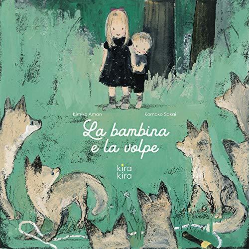 La bambina e la volpe. Ediz. a colori