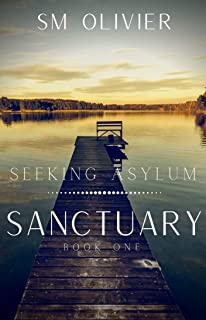 Sanctuary: Seeking Asylum Book 1 (Seeking Asylum Series)