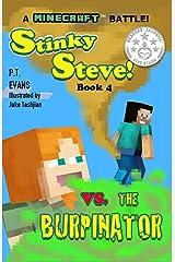 Stinky Steve: Book Four - A Minecraft Battle: Minecraft Steve Meets the Burpinator Kindle Edition