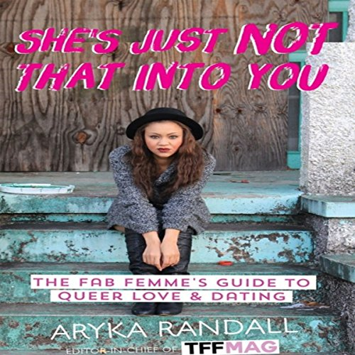She's Just Not That Into You: The Fab Femme's Guide to Queer Love and Dating audiobook cover art