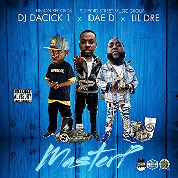 MasterP (feat. Dae D & Lil Dre)