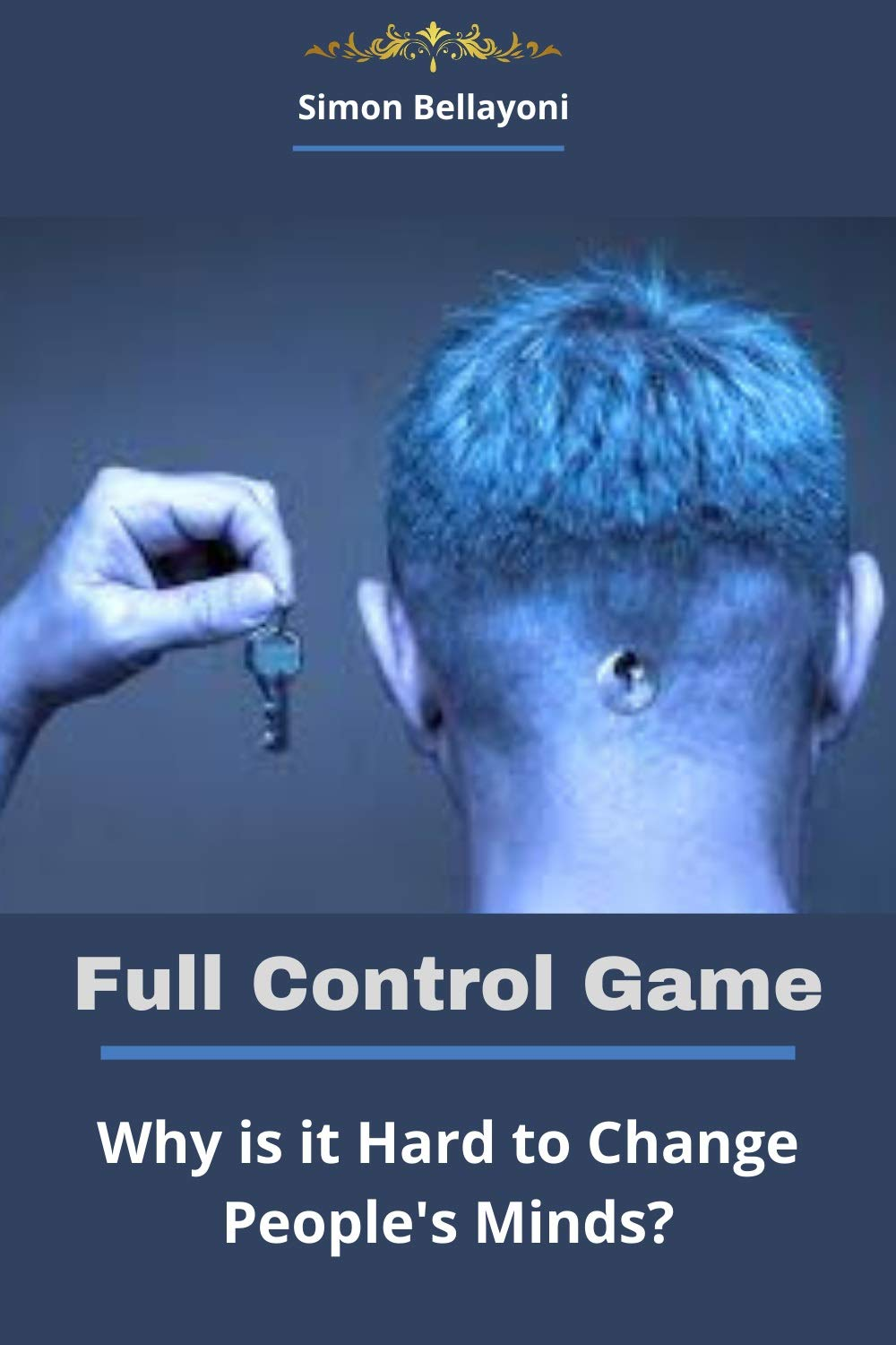 Full Control Game: Why is it Hard to Change People's Minds?