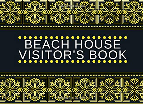 Beach House Visitor's Book: Classic Reservations Organizer Logbook for Beach and B&B Visitors, Vacation and Holiday House Booking Record Registry ... 120 Pages (Beach...