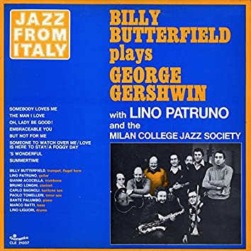 Jazz from Italy - Billy Butterfield plays George Gershwin (with Lino Patruno & Milano College Jazz Society)