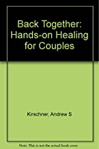 Back Together: Hands-on Healing for Couples