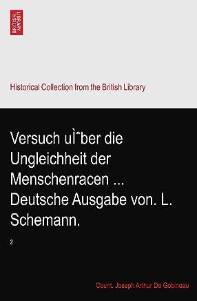 Versuch über die Ungleichheit der Menschenracen Deutsche Ausgabe von. L. Schemann.: 2