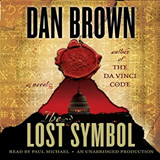 The Lost Symbol                   By:                                                                                                                                 Dan Brown                               Narrated by:                                                                                                                                 Paul Michael                      Length: 17 hrs and 51 mins     67 ratings     Overall 3.9