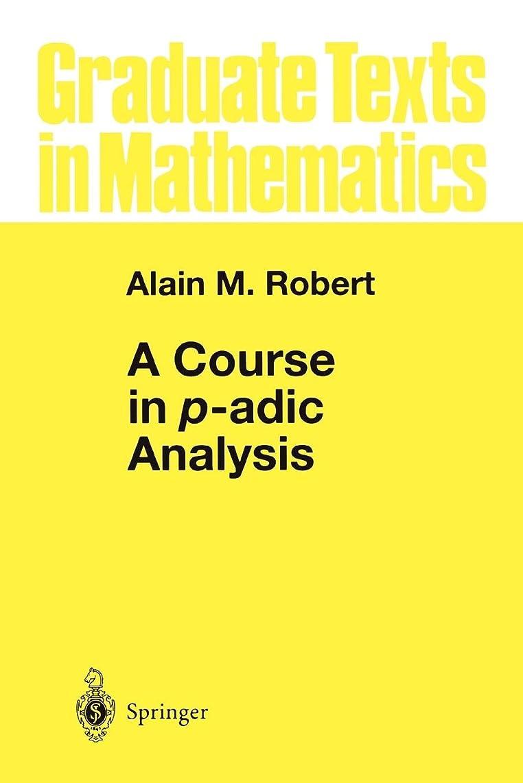 胴体教えて活性化A Course in p-adic Analysis (Graduate Texts in Mathematics)