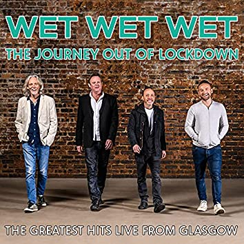 The Journey Out of Lockdown [The Greatest Hits Live from Glasgow]