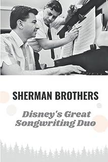 Sherman Brothers: Disney's Great Songwriting Duo: Walt Disney Music Publishing