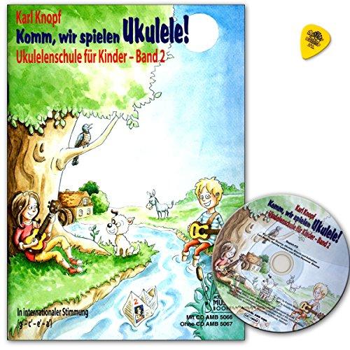 Komm, wir spielen Ukulele! Band 2 - Ukulelenschule für Kinder von Karl Knopf - Lehrbuch mit CD und Dunlop Plek - AMB5066 9783869475660