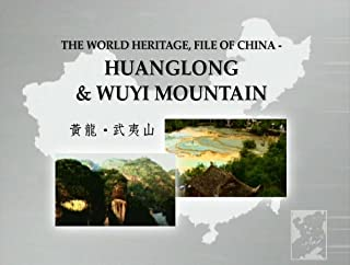 The World Heritage, File of China - Huanglong & Wuyi Mountain