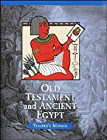Old Testament, Ancient Egypt Teacher Manual, 2nd Ed 1932168281 Book Cover