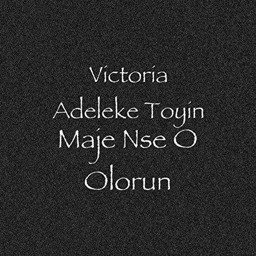 Victoria Adeleke Toyin