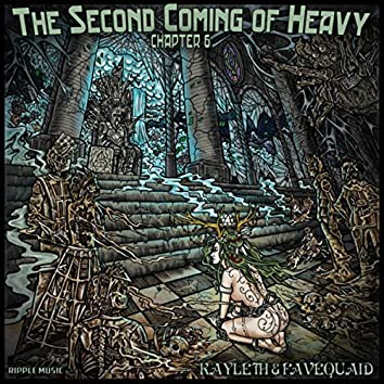 The Second Coming Of Heavy - Chapter VI