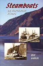 Steamboats on Northwest Rivers: Before the Dams