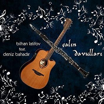 Çalın Davulları (feat. Deniz Bahadır)