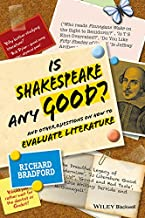 Is Shakespeare any Good?: And Other Questions on How to Evaluate Literature