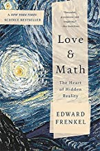 Love and Math: The Heart of Hidden Reality (Basic Books)
