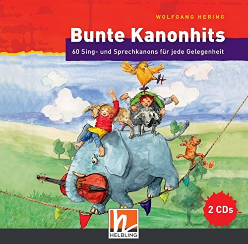 Bunte Kanonhits. 2 Audio-CDs: 60 Sing- und Sprechkanons für jede Gelegenheit