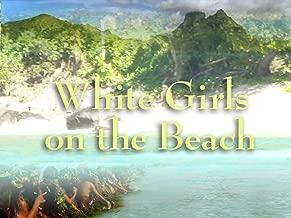 White Girls on the Beach