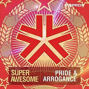 Pride & Arrogance