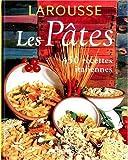 Les Pâtes. 450 recettes italiennes
