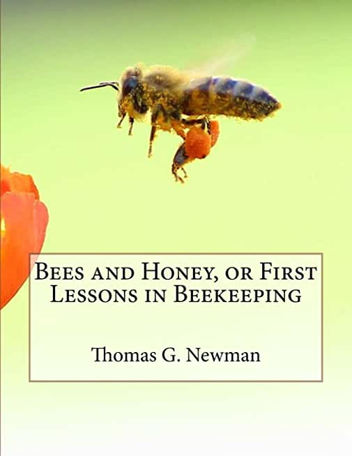 Bees and Honey, or First Lessons in Beekeeping