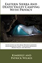 Eastern Sierra and Death Valley Camping With Privacy: Your Guide To The Most Private Campsites Near Mammoth Lakes, Tuolumne Meadows, Death Valley, and Beyond
