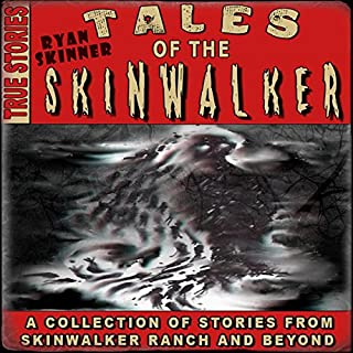 Skinwalker Ranch: Facing the Unknown Force That Haunts the