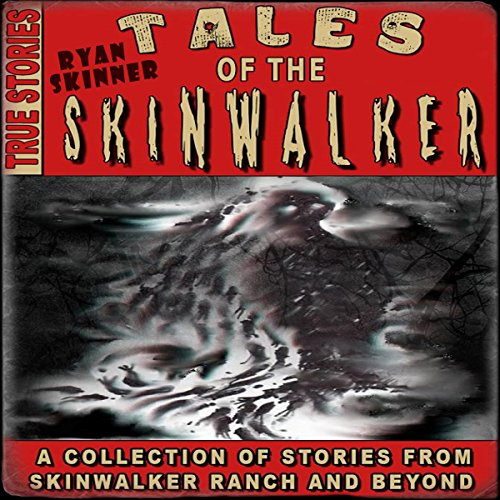 Skinwalker Ranch: Tales of the Skinwalker audiobook cover art