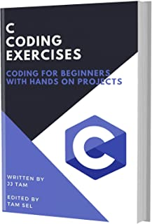 C CODING EXERCISES: Coding For Beginners (English Edition)
