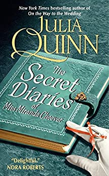 The Secret Diaries of Miss Miranda Cheever (Bevelstoke Book 1) by [Julia Quinn]