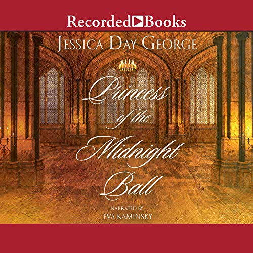 Princess of the Midnight Ball Audiobook By Jessica Day George cover art